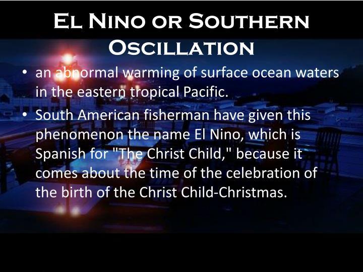 El Nino or Southern Oscillation