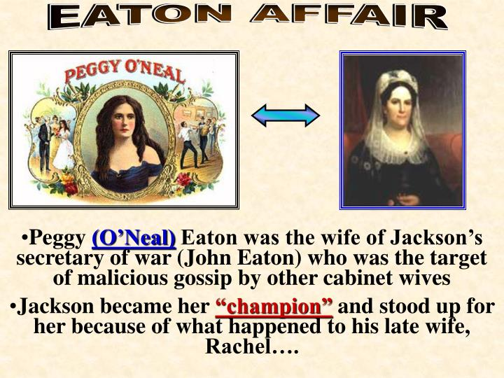 a report of peggy eaton scandal Peggy eaton unintentionally created a serious scandal with her beauty, wit, and loquaciousness, all of which combined with the questionable circumstances of her marriage caused washington's elite ladies (and thus their husbands) to spurn her.