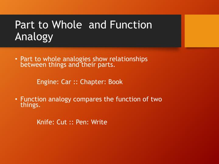 Part to Whole  and Function Analogy
