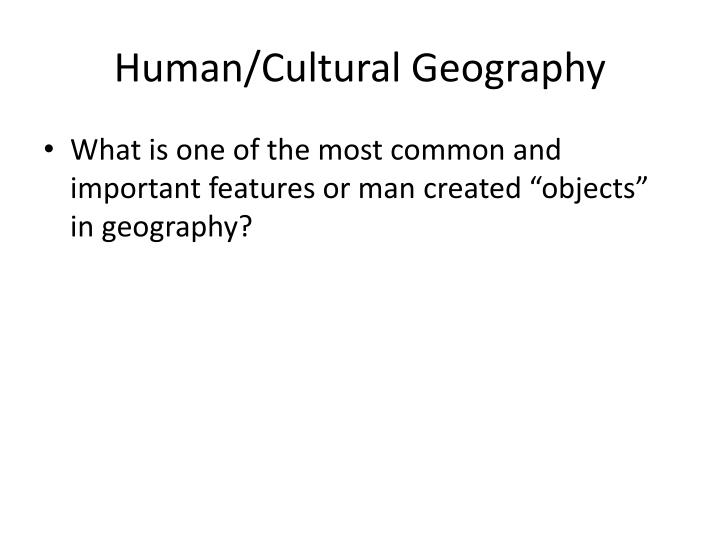 Human/Cultural Geography
