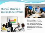 the u s classroom learning environment1
