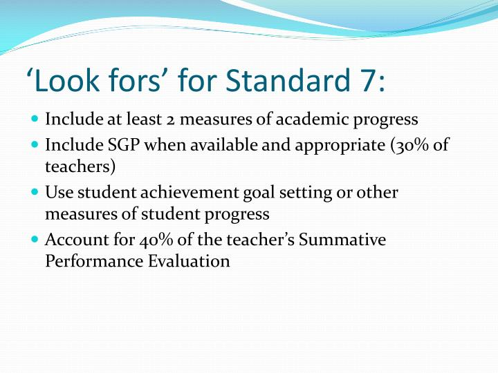 'Look fors' for Standard 7:
