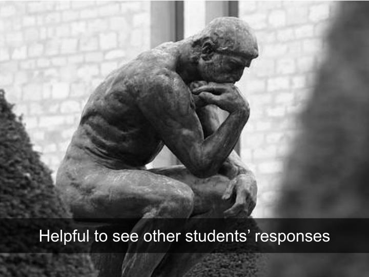 Helpful to see other students' responses