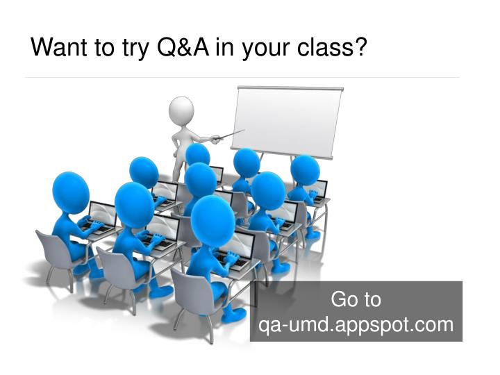 Want to try Q&A in your class?