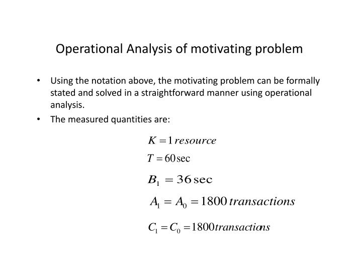 Operational Analysis of motivating problem