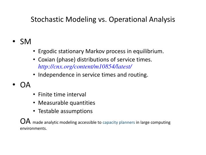 Stochastic Modeling vs. Operational Analysis