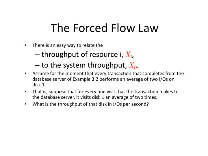 The Forced Flow Law