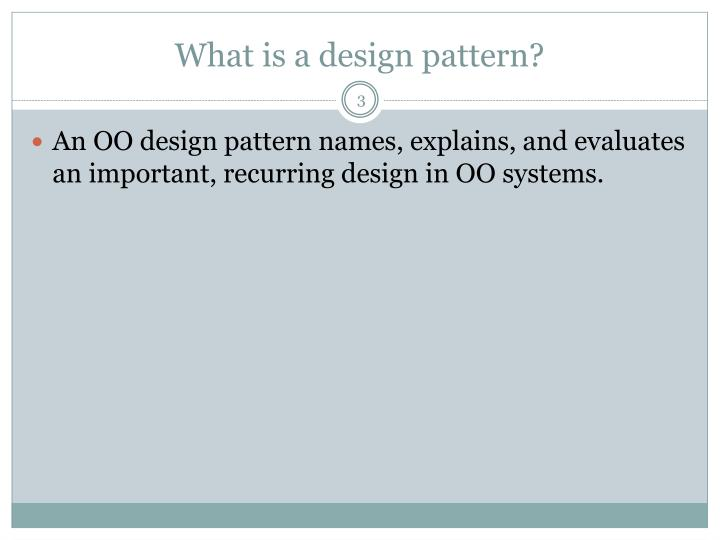What is a design pattern?