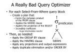 a really bad query optimizer