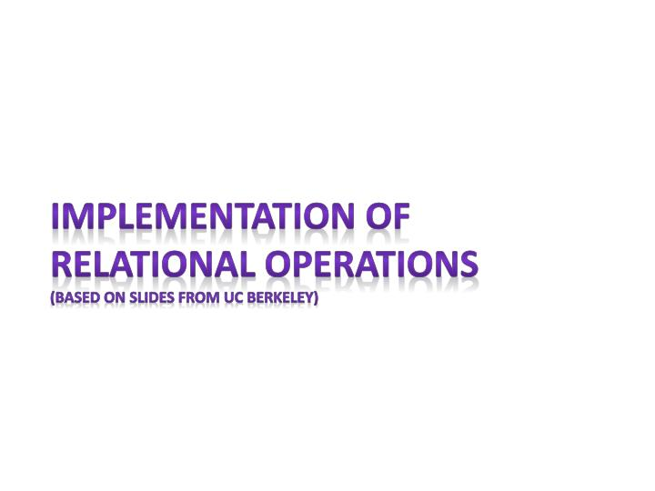 Implementation of relational operations