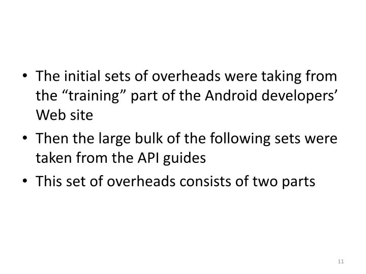"""The initial sets of overheads were taking from the """"training"""" part of the Android developers' Web site"""