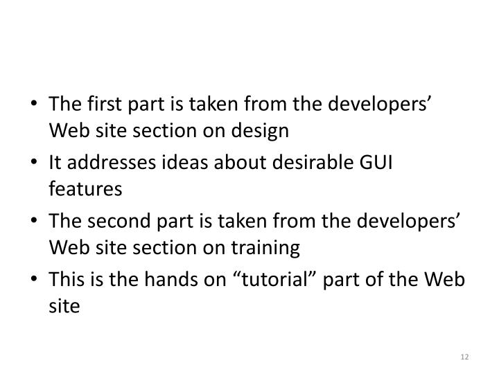 The first part is taken from the developers' Web site section on design