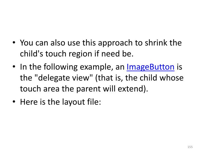 You can also use this approach to shrink the child's touch region if need be.