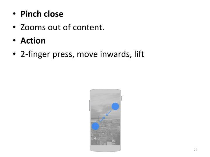 Pinch close