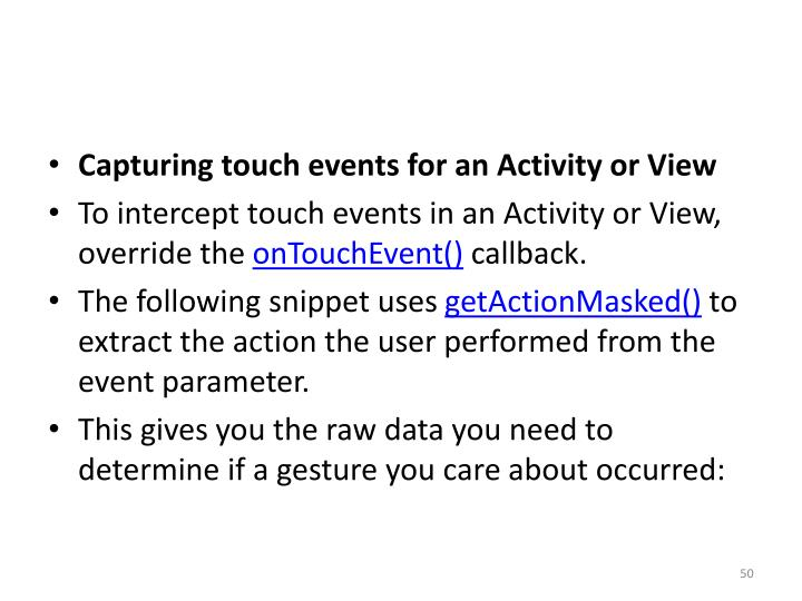 Capturing touch events for an Activity or View
