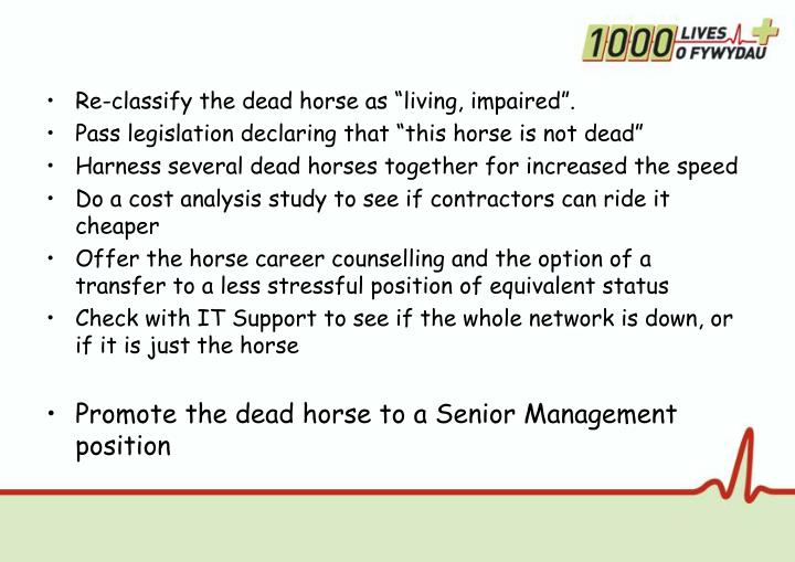 "Re-classify the dead horse as ""living, impaired""."