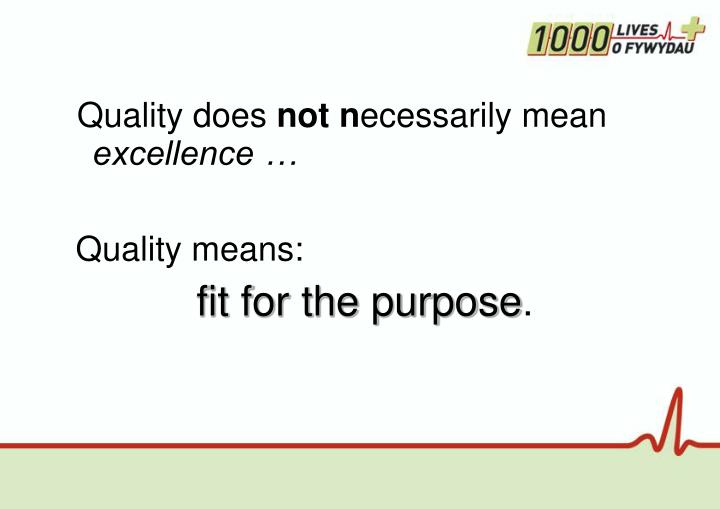 Quality does