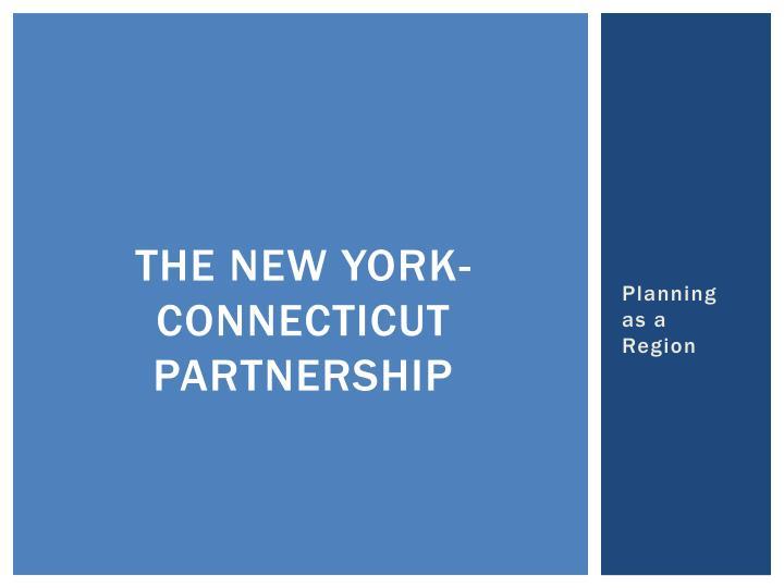 The new york- Connecticut partnership