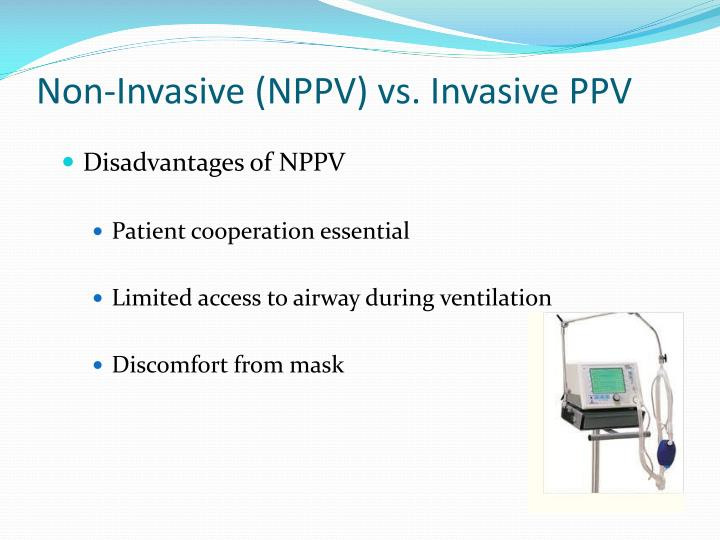 Non-Invasive (NPPV) vs. Invasive PPV