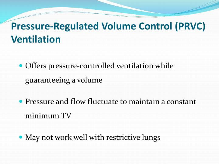 Pressure-Regulated Volume Control (PRVC) Ventilation
