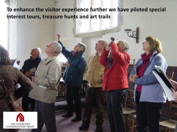 To enhance the visitor experience further we have piloted special interest tours, treasure hunts and art trails