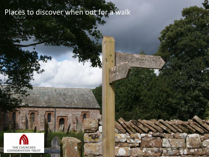 Places to discover when out for a walk