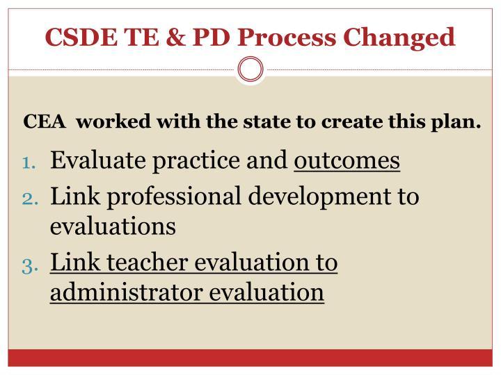 CSDE TE & PD Process Changed