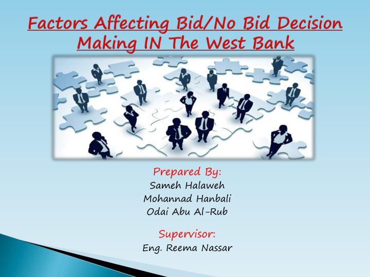 Factors affecting bid no bid decision making in the west bank