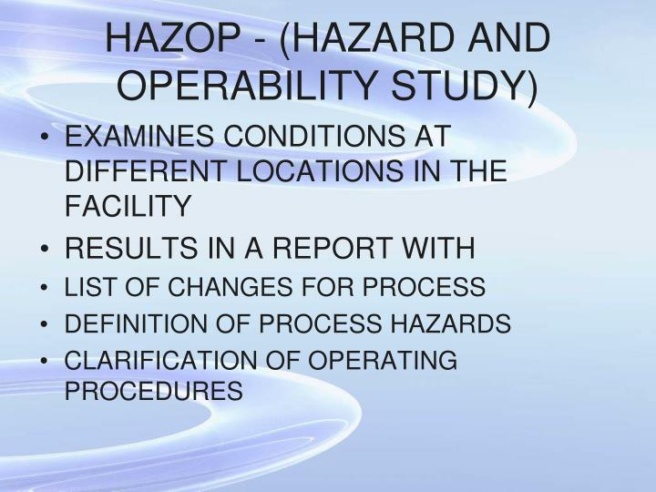 HAZOP - (HAZARD AND OPERABILITY STUDY)