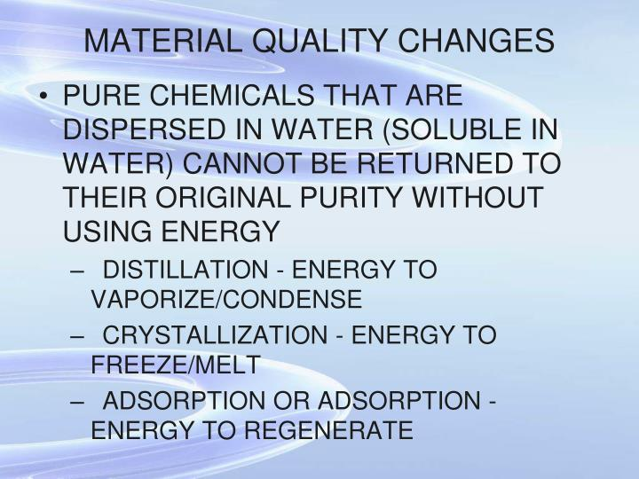 MATERIAL QUALITY CHANGES