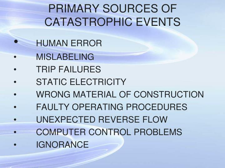 PRIMARY SOURCES OF CATASTROPHIC EVENTS
