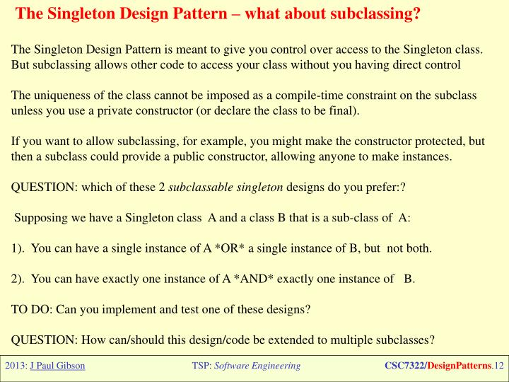 The Singleton Design Pattern –