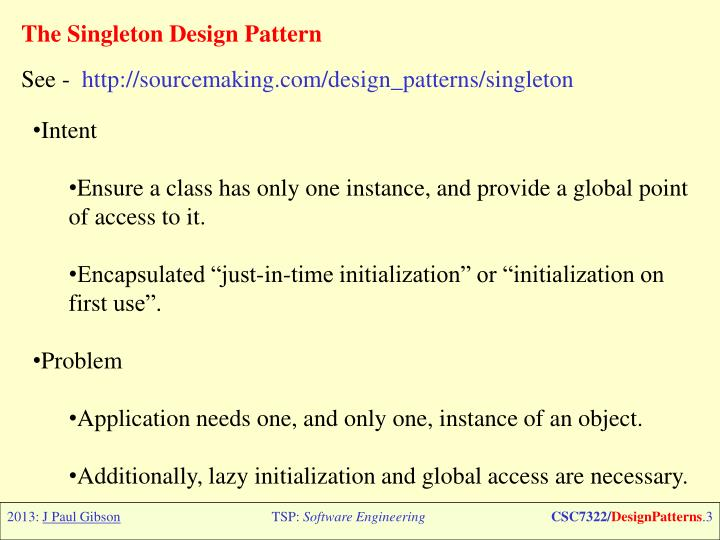 The Singleton Design Pattern