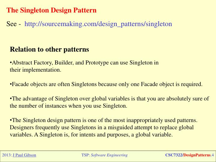The Singleton Design Pattern