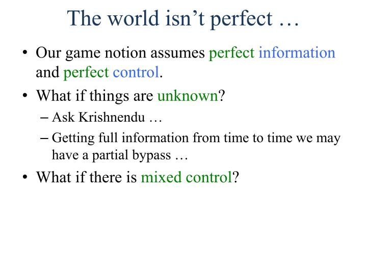 The world isn't perfect …