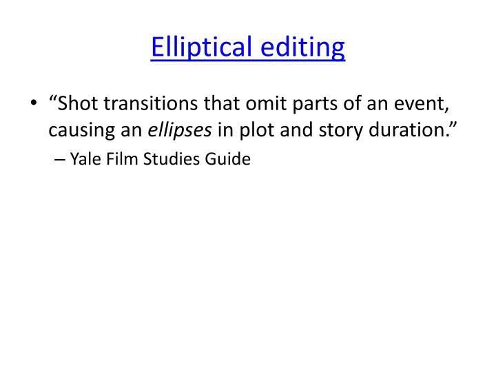 Elliptical editing