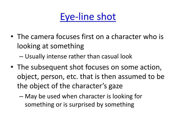 Eye-line shot