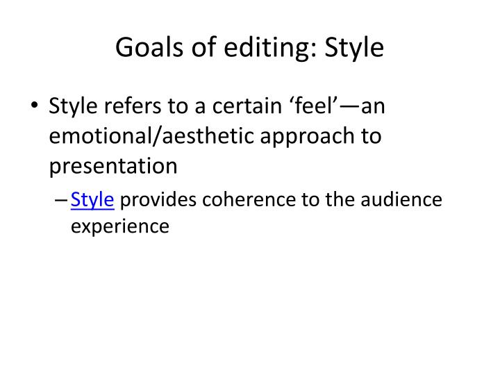 Goals of editing: Style