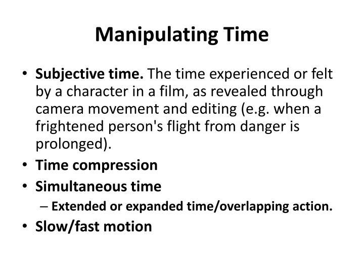 Manipulating Time