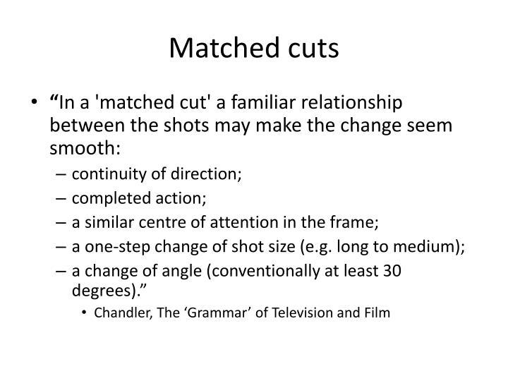 Matched cuts