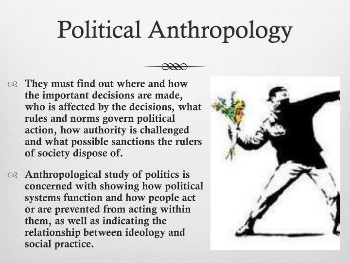 anthropology of power and conflict An overview of functionalism, conflict theory, social constructionism, and   workers had slightly more power than before and the factory owners had slightly  less.