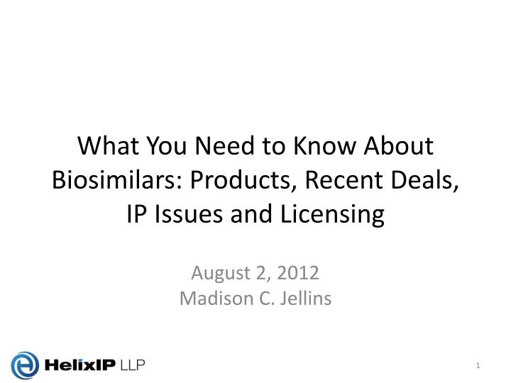 What you need to know about biosimilars products recent deals ip issues and licensing
