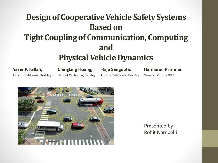 Design of Cooperative Vehicle Safety Systems Based on