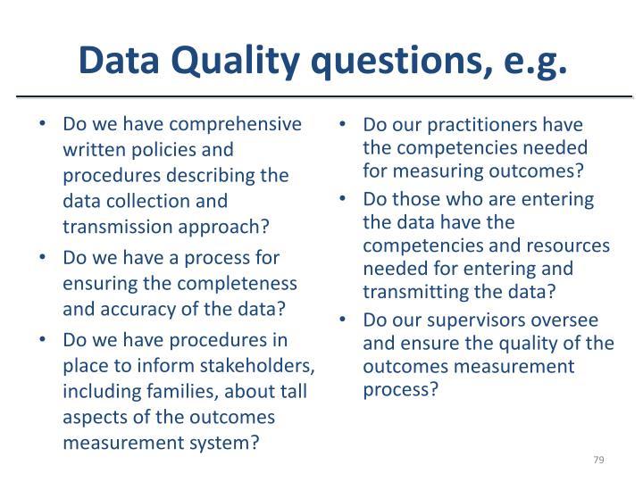 Data Quality questions, e.g.