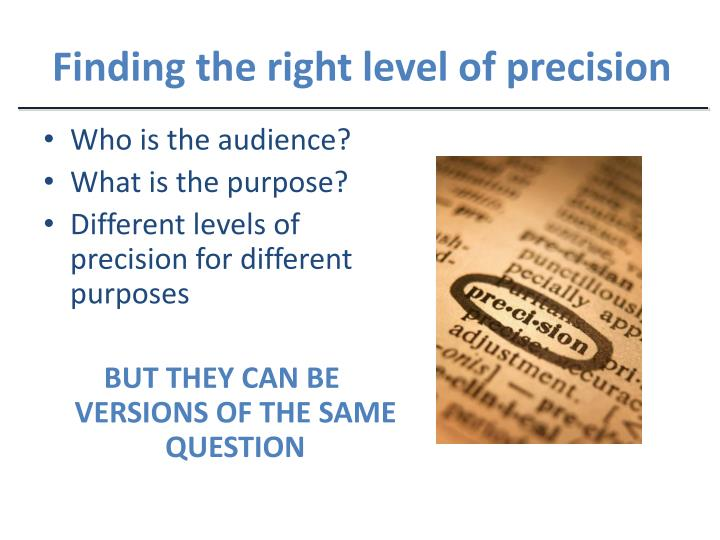 Finding the right level of precision