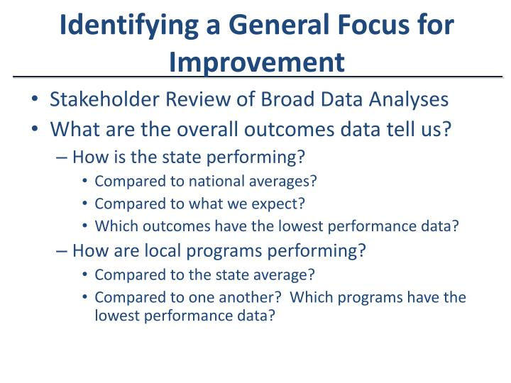Identifying a General Focus for Improvement