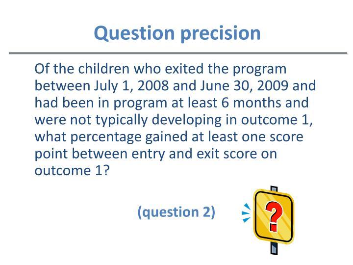 Question precision