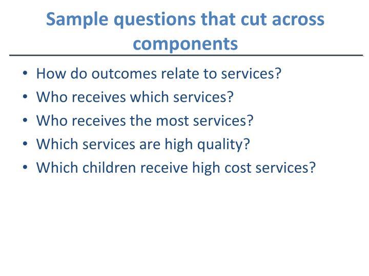 Sample questions that cut across components