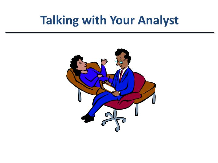 Talking with Your Analyst