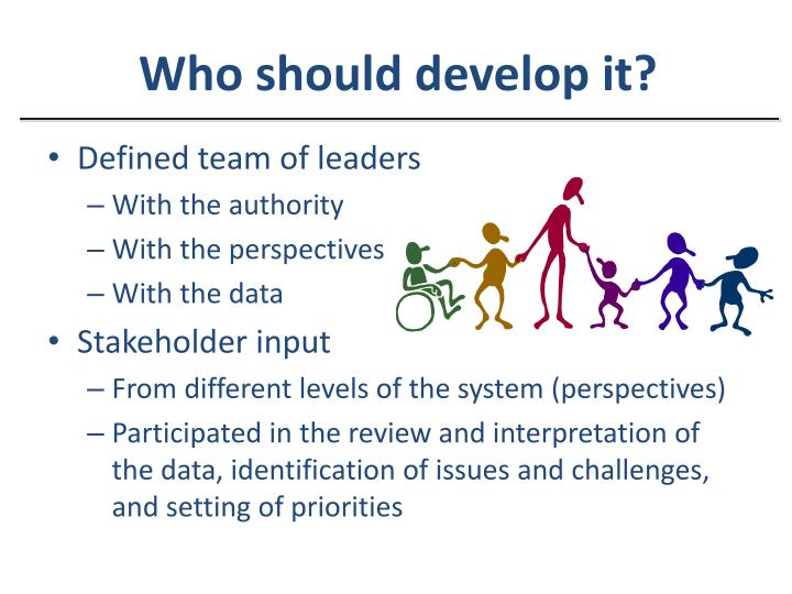 Who should develop it?